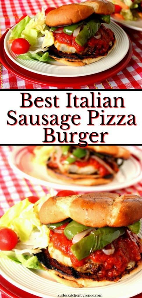 Photo title text collage of Italian Sausage pizza burgers on a red and white plate with a red and white tablecloth.