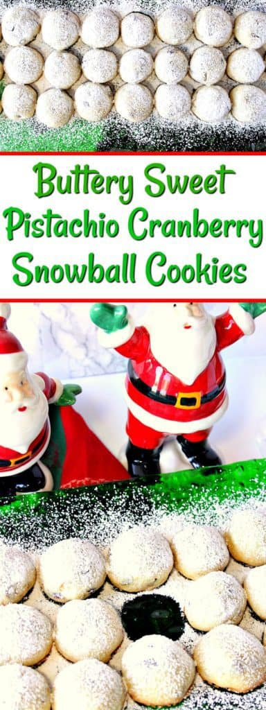 Buttery Sweet Pistachio Cranberry Snowball Cookies - www.kudoskitchenbyrenee.com