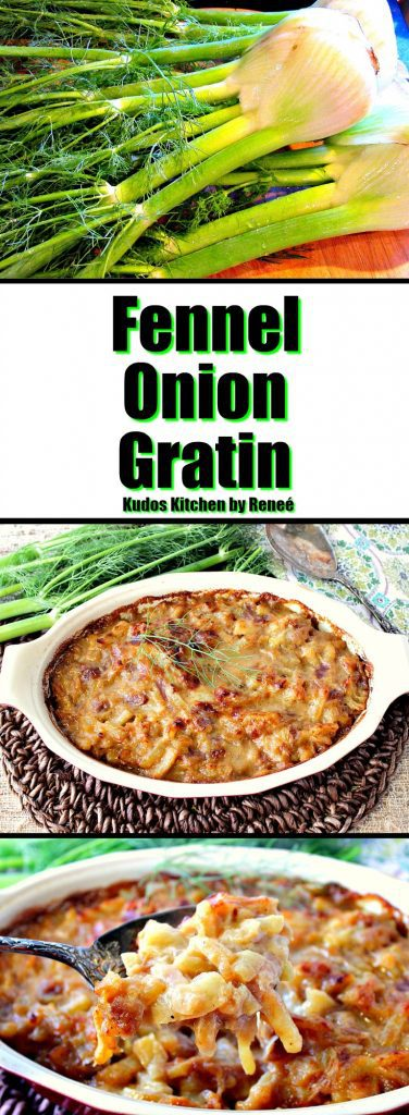 Deliciously Cheesy Baked Fennel Onion Gratin - www.kudoskitchenbyrenee.com