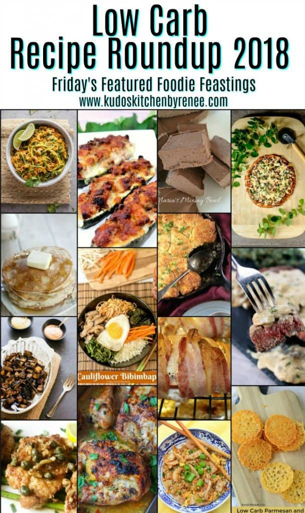 If you're watching your carbohydrate intake as your daily diet, or are doing the low carb thing from time to time, this Low Carb Recipe Roundup for Friday's Featured Foodie Feastings will come in handy as you plan your meals and snacks. - www.kudoskitchenbyrenee.com