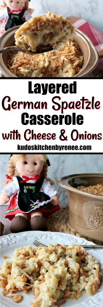 Layered German Spaetzle with Cheese & Crispy Onion Casserole - www.kudoskitchenbyrenee.com