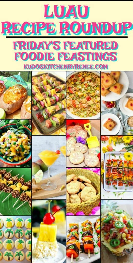 Today's Luau Recipe Roundup for Friday's Featured Foodie Feastings brings you plenty of great recipes so you can throw a whopper of a luau for tons of people, or for a small and intimate gathering. - kudoskitchenbyrenee.com