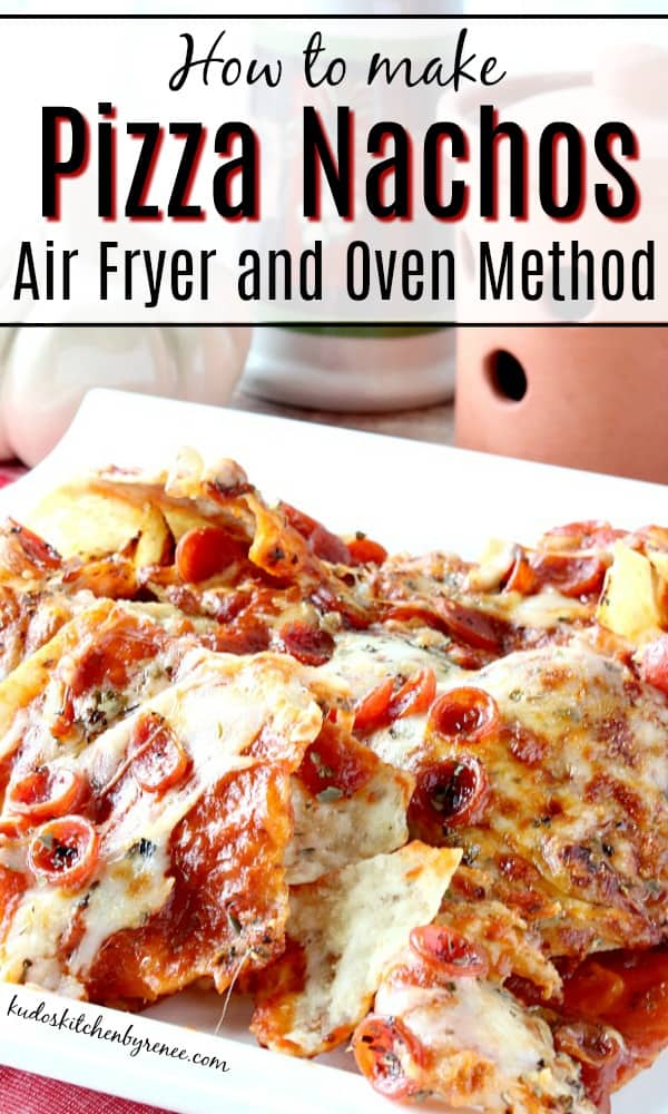 Vertical Title Text Image of how to make pizza nachos air fryer and oven method.