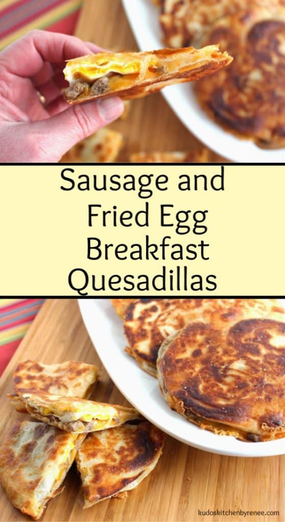 Vertical collage images of sausage and fried egg breakfast quesadillas.