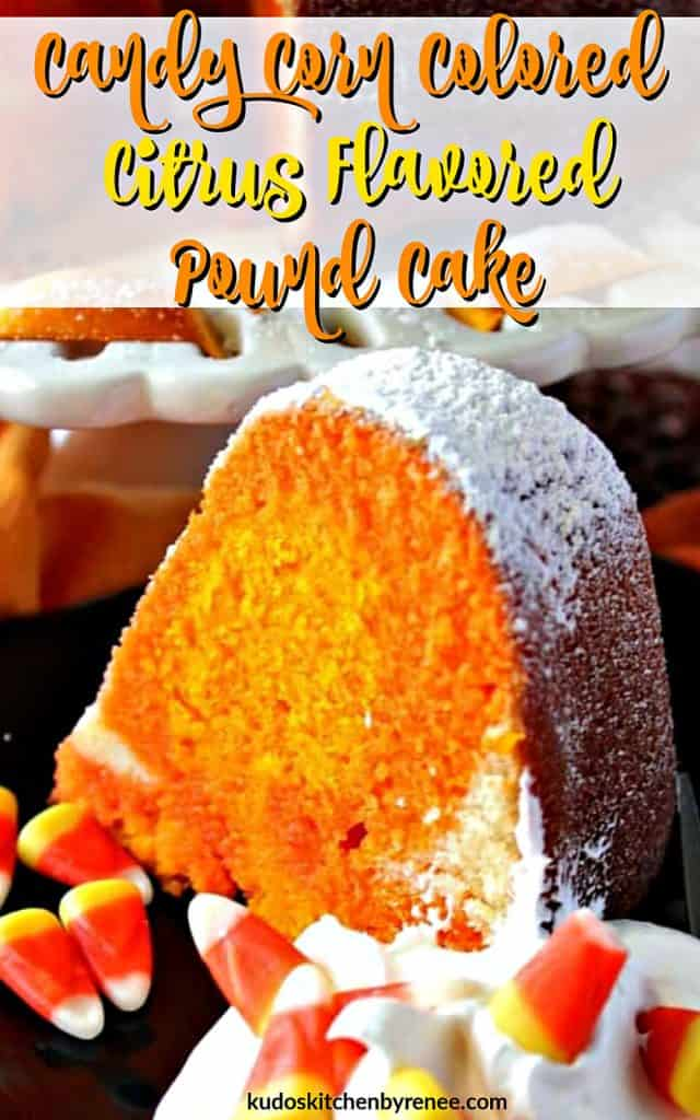 Vertical title text image of a closeup of a slice of candy corn pound cake with whipped cream and candy corn.